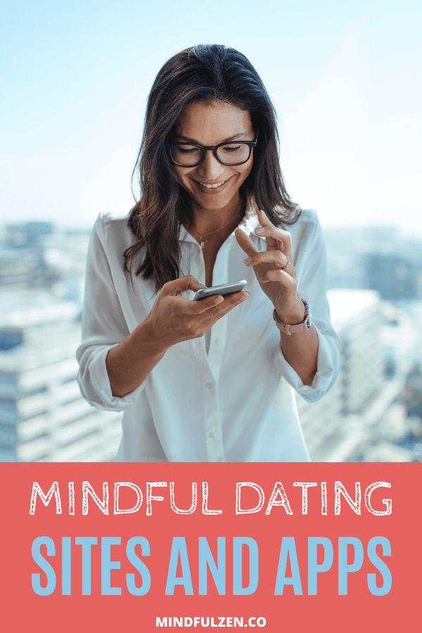 Finding the right person to date can't be left up to chance. You need to approach dating consciously. Check out the best mindful dating sites and apps for 2021