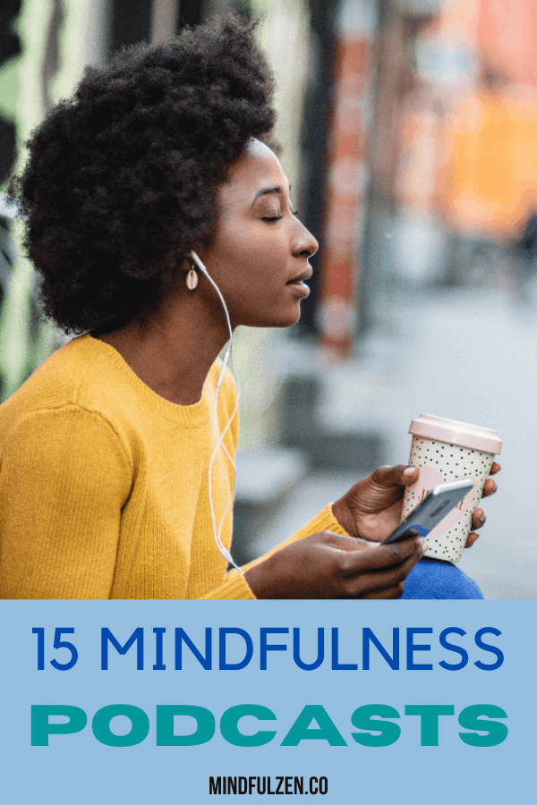 You' are learning on your own different mindfulness practices. Try these 15 mindfulness podcasts and enhance your way of life.