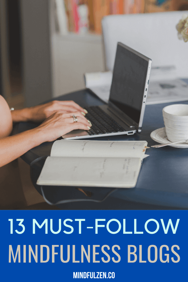 Looking for new ways to step up your daily mindfulness routines? Check out this curated list of13 mindfulness blogs that will expand your learning and will help you explore more the benefits of mindfulness.