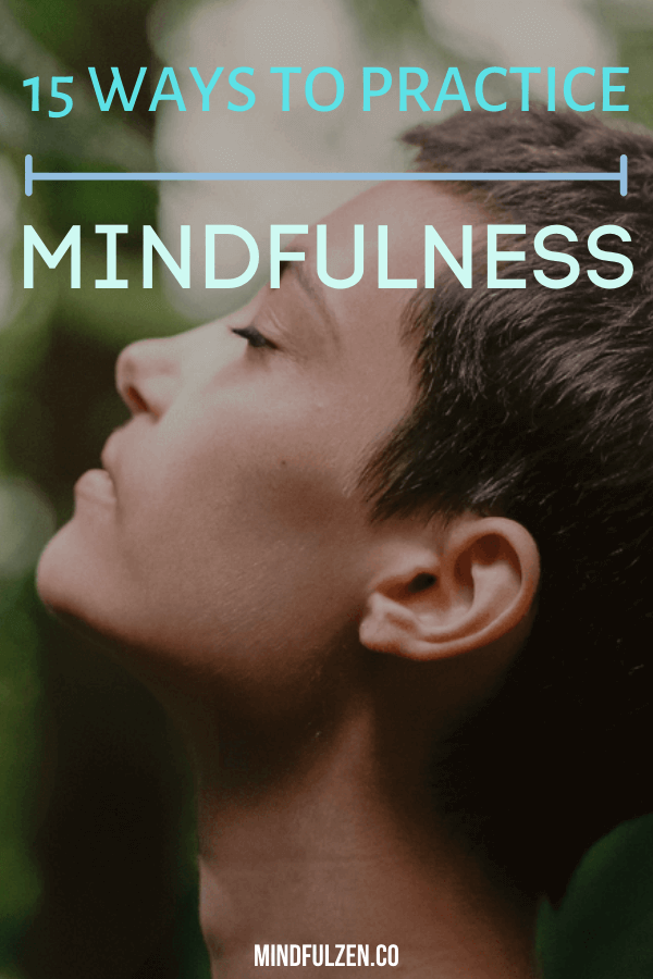 Do you want to keep track of your mind and gain more focus on the present? In this post, know the 15 best ways to practice mindfulness.