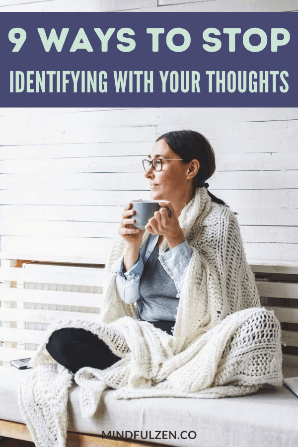 Separating your thoughts from what you feel can be hard. Read this post in order to help you believe that you are not your thoughts and know the ways to stop identifying with them.