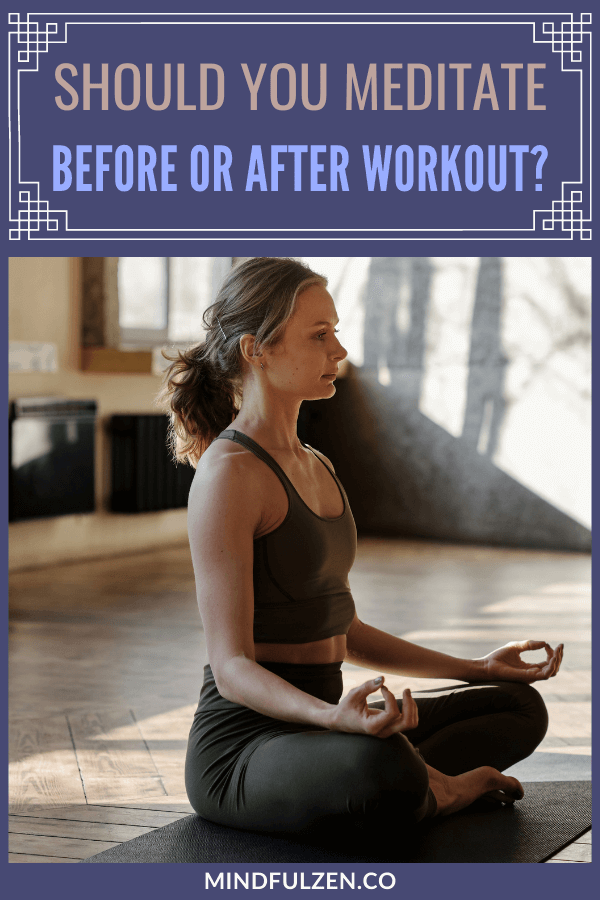 The benefits of workout and meditation  are maximized when done together. Check out this post and learn the added pros of doing meditation before or after workout.